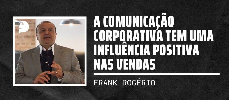 A Comunicação Corporativa tem uma influência positiva nas vendas