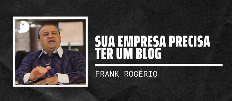 Sua empresa precisa ter um blog