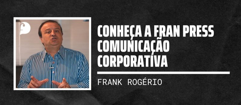 Conheça a Fran Press Comunicação Corporativa