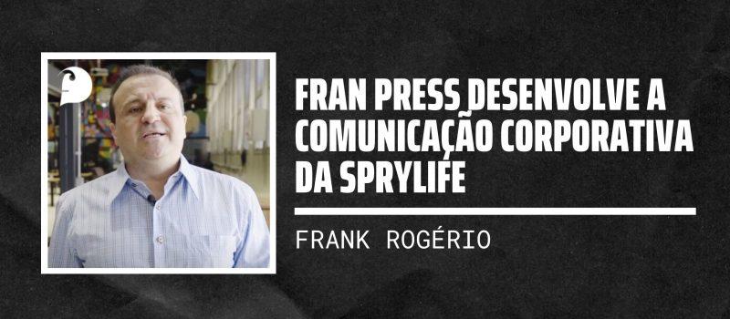 Fran Press desenvolve a Comunicação Corporativa da Sprylife